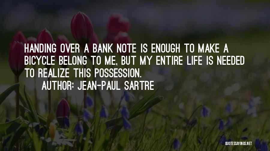 Cycling And Life Quotes By Jean-Paul Sartre