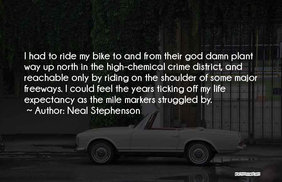 Cycling And Life Quotes By Neal Stephenson