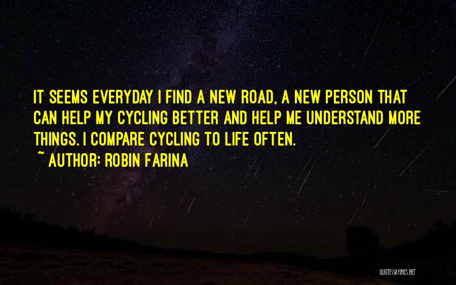 Cycling And Life Quotes By Robin Farina