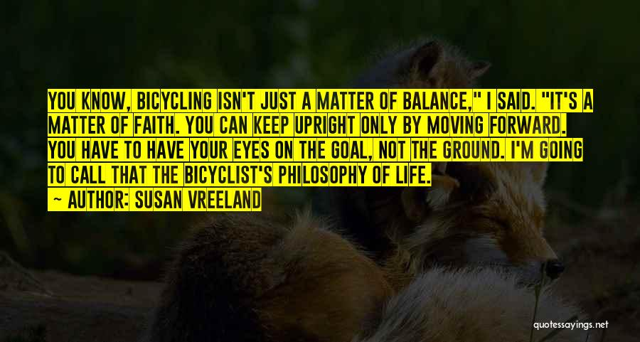 Cycling And Life Quotes By Susan Vreeland