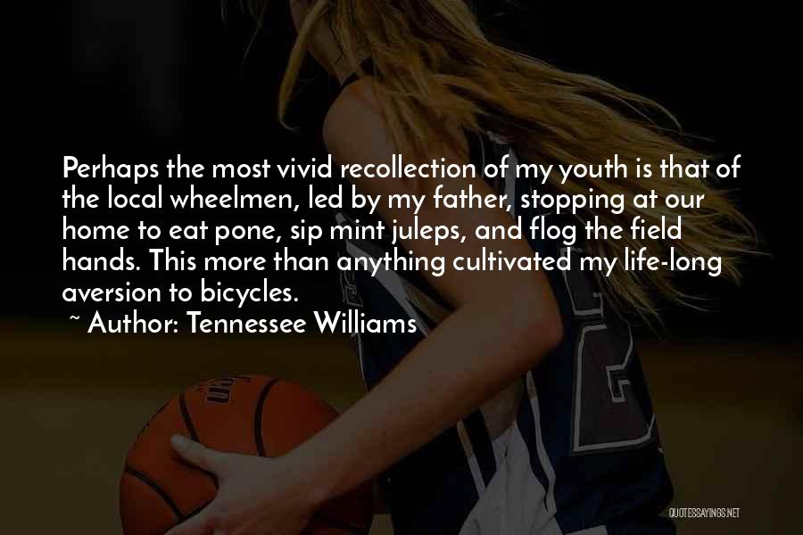 Cycling And Life Quotes By Tennessee Williams