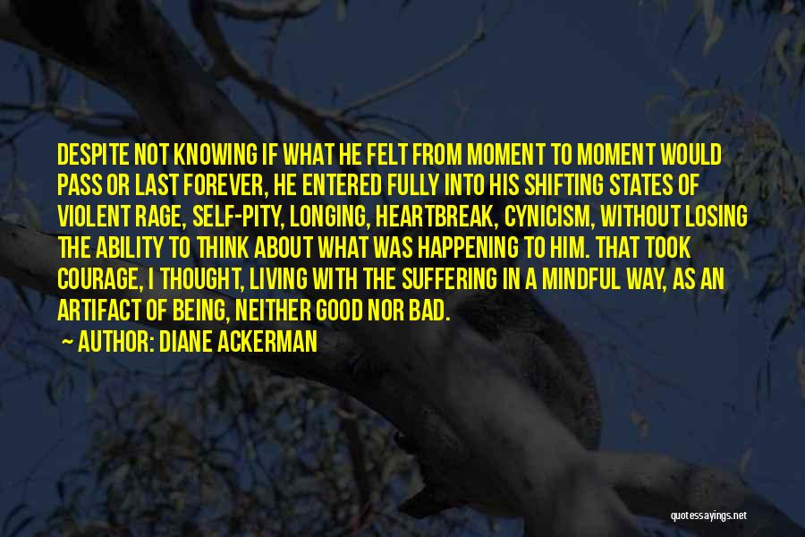 Cynicism Being Good Quotes By Diane Ackerman
