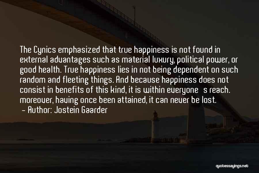 Cynicism Being Good Quotes By Jostein Gaarder