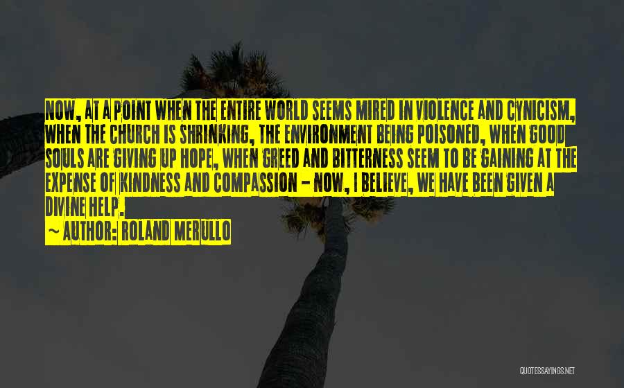 Cynicism Being Good Quotes By Roland Merullo