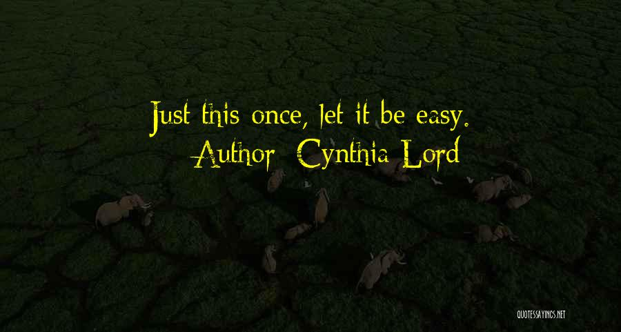 Cynthia Lord Quotes 2165671