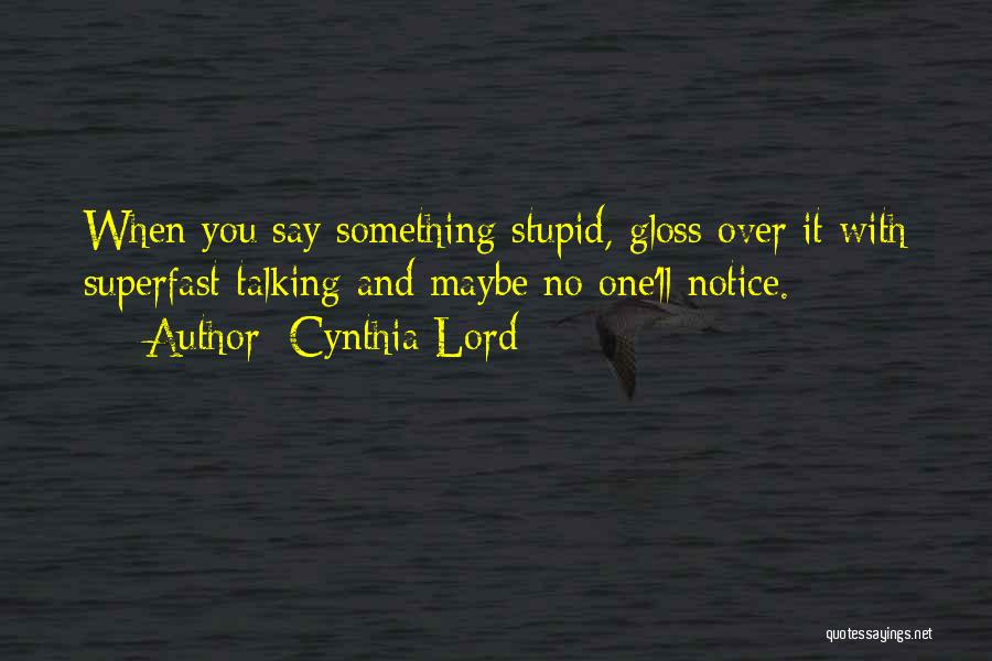 Cynthia Lord Quotes 428159