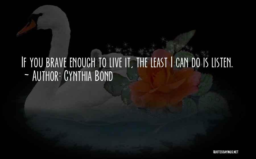 Cynthia Quotes By Cynthia Bond