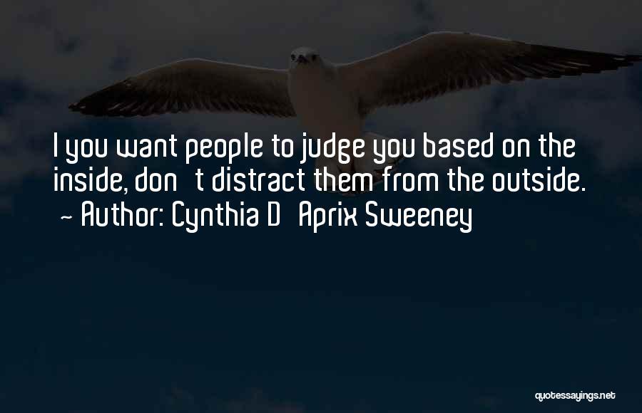 Cynthia Quotes By Cynthia D'Aprix Sweeney