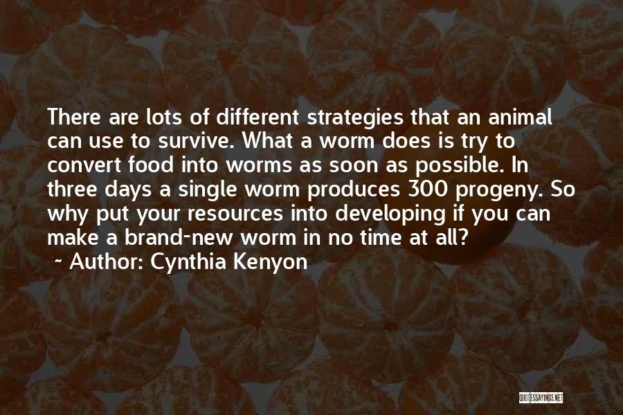 Cynthia Quotes By Cynthia Kenyon