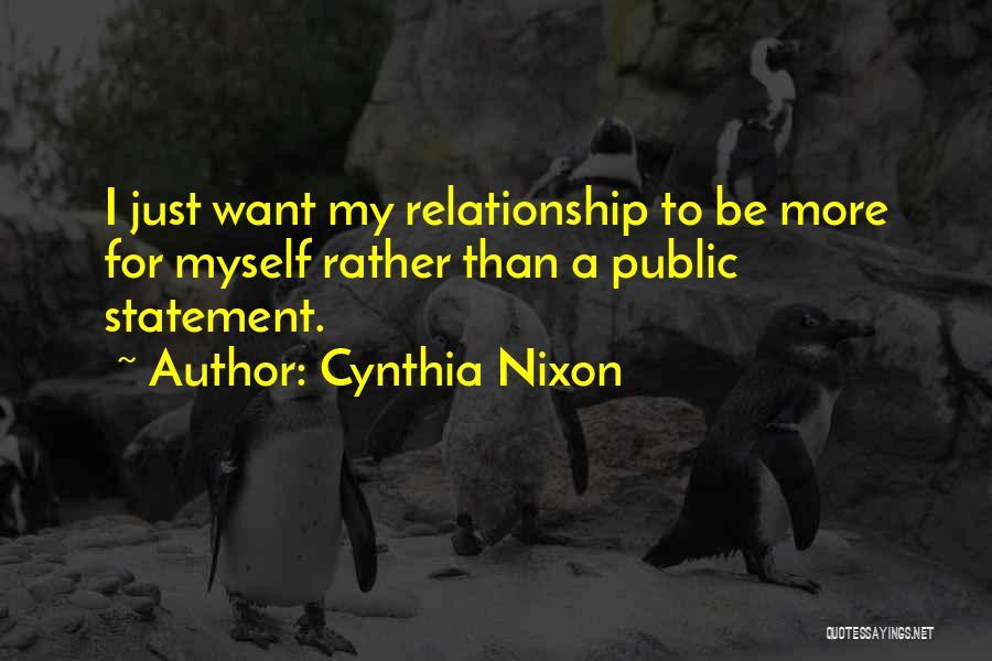 Cynthia Quotes By Cynthia Nixon