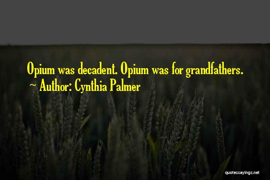Cynthia Quotes By Cynthia Palmer