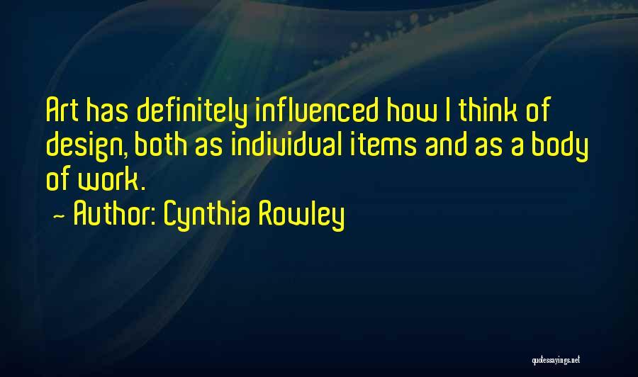 Cynthia Quotes By Cynthia Rowley