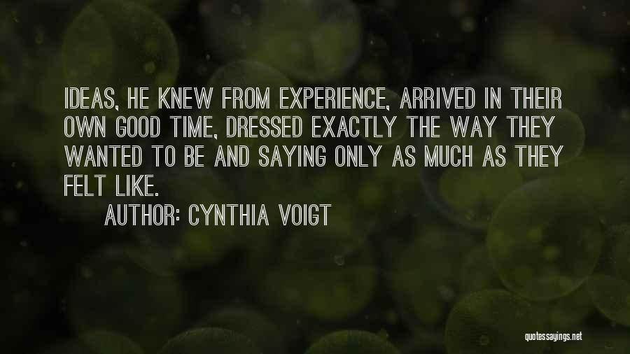 Cynthia Quotes By Cynthia Voigt