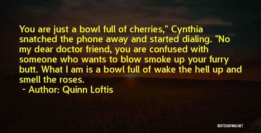 Cynthia Quotes By Quinn Loftis