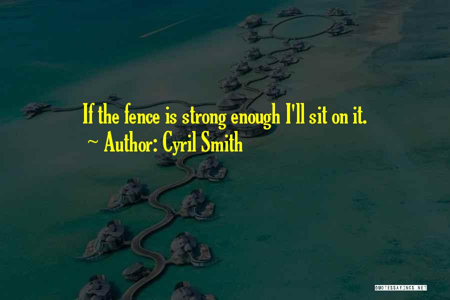 Cyril Quotes By Cyril Smith