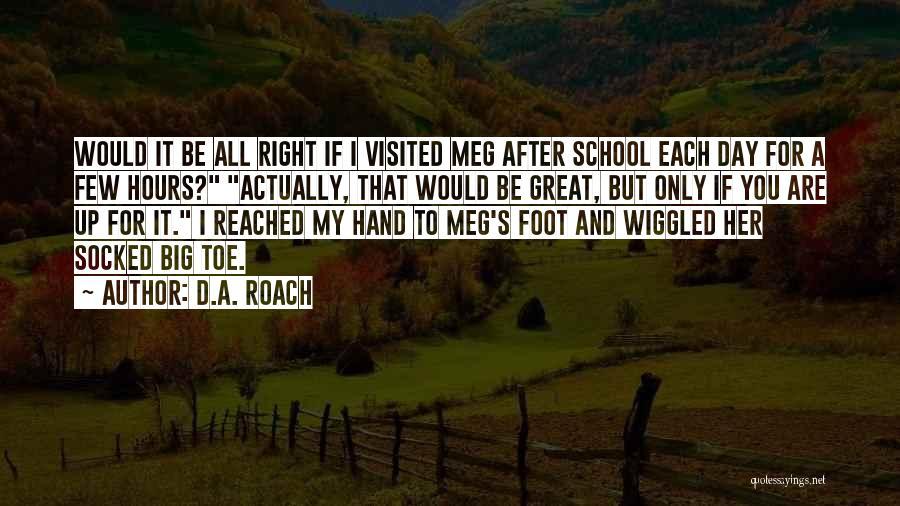 D.A. Roach Quotes 643909