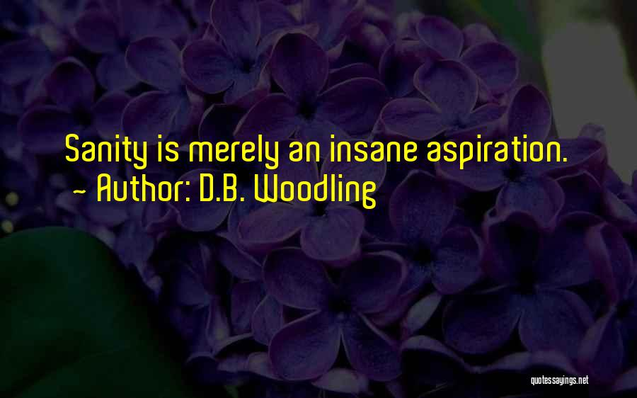 D.B. Woodling Quotes 1028337