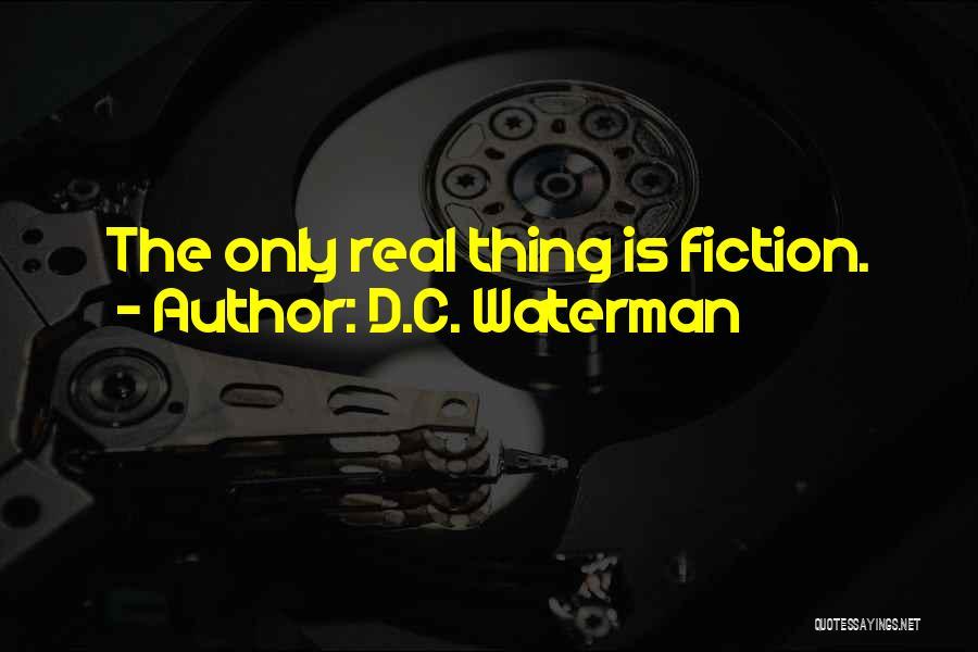 D.C. Waterman Quotes 1106078