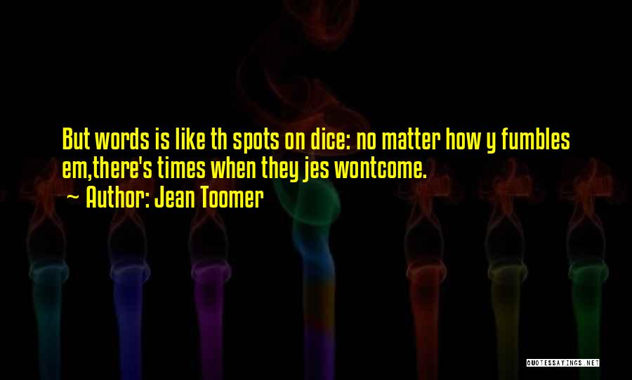 D&d Dice Quotes By Jean Toomer