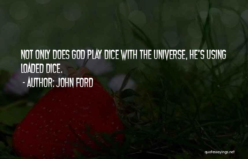 D&d Dice Quotes By John Ford
