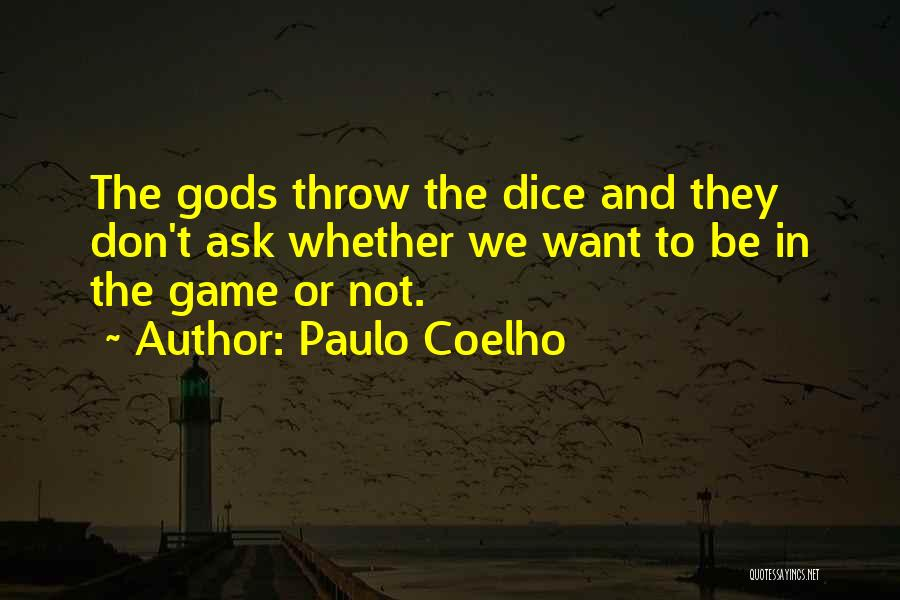 D&d Dice Quotes By Paulo Coelho