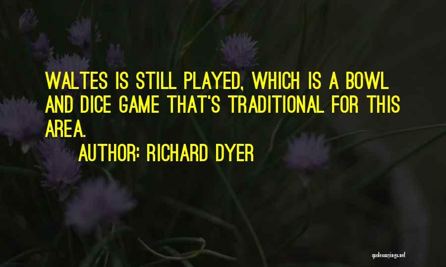 D&d Dice Quotes By Richard Dyer