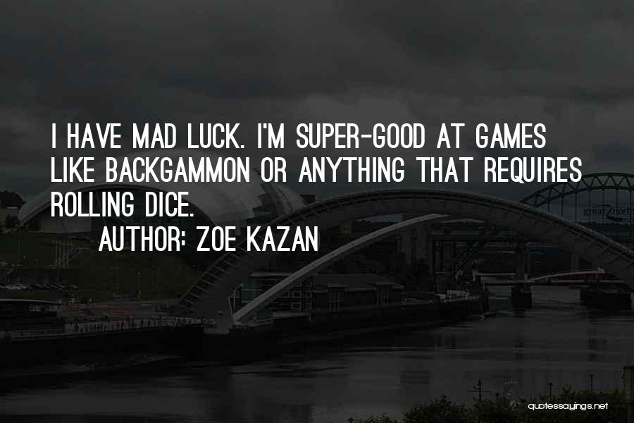 D&d Dice Quotes By Zoe Kazan