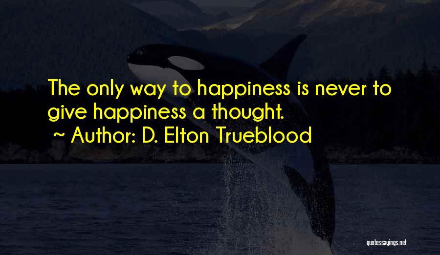D. Elton Trueblood Quotes 1414159