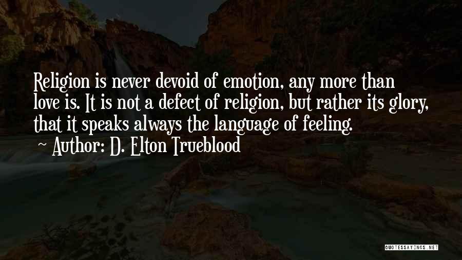 D. Elton Trueblood Quotes 142184