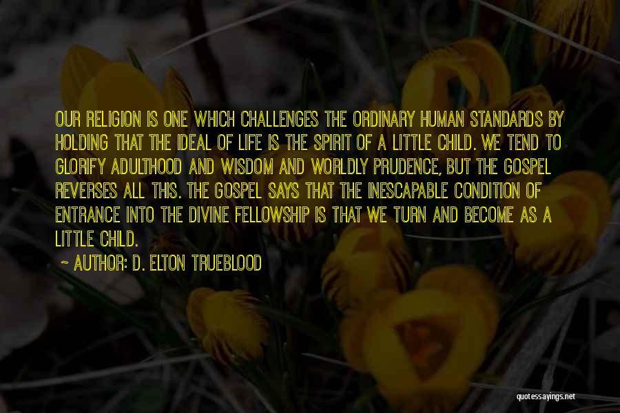 D. Elton Trueblood Quotes 1947465