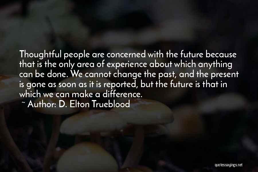 D. Elton Trueblood Quotes 2153174