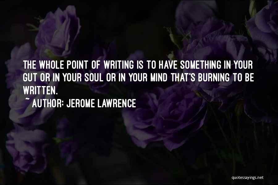 D.h. Lawrence Best Quotes By Jerome Lawrence