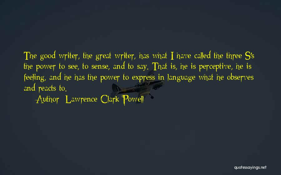 D.h. Lawrence Best Quotes By Lawrence Clark Powell