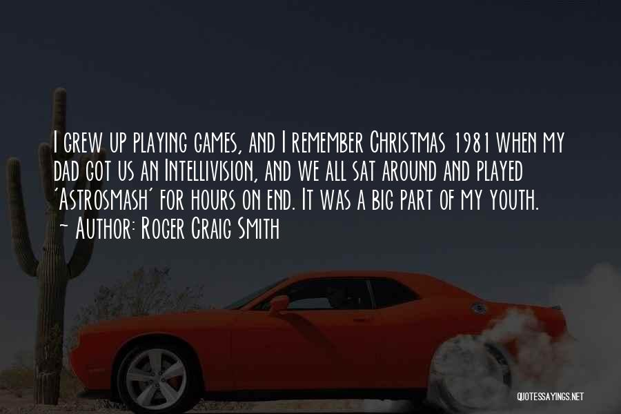 Dad And Christmas Quotes By Roger Craig Smith