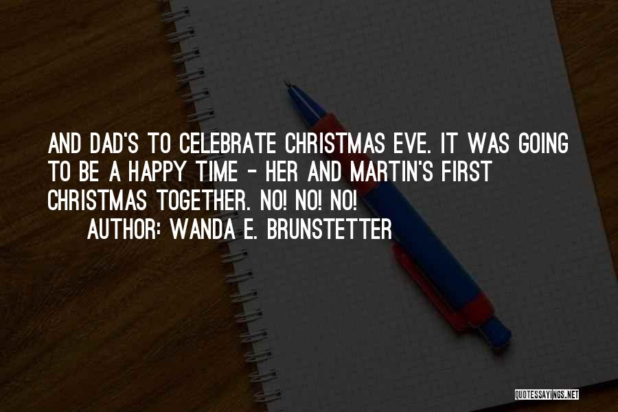 Dad And Christmas Quotes By Wanda E. Brunstetter