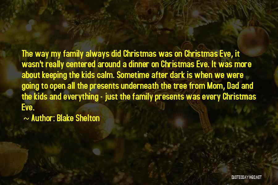 Dad For Christmas Quotes By Blake Shelton