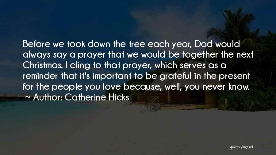 Dad For Christmas Quotes By Catherine Hicks