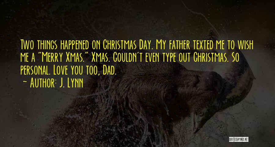 Dad For Christmas Quotes By J. Lynn
