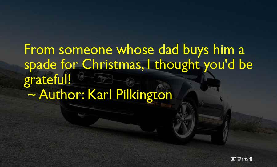 Dad For Christmas Quotes By Karl Pilkington