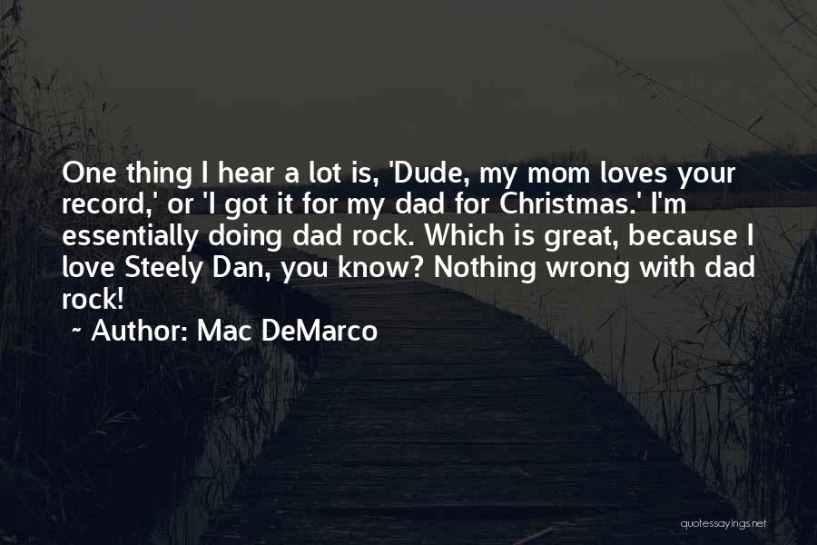 Dad For Christmas Quotes By Mac DeMarco