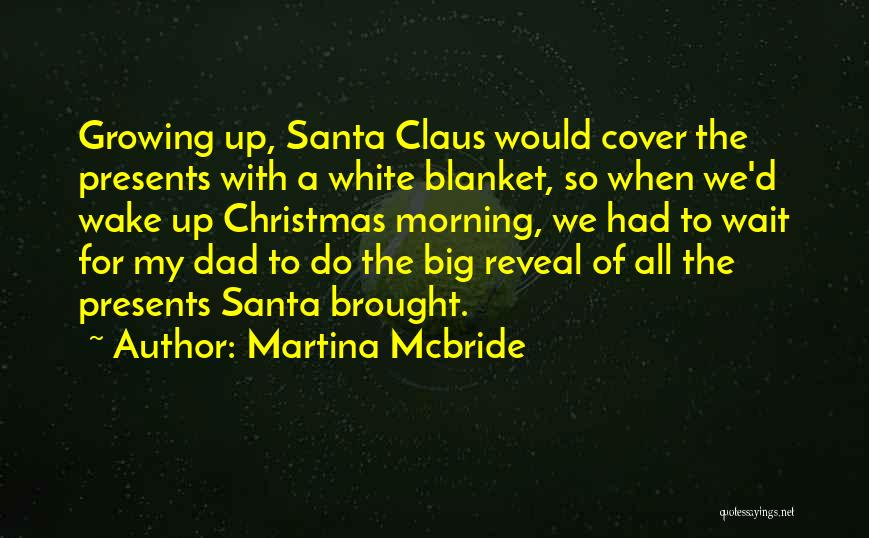 Dad For Christmas Quotes By Martina Mcbride