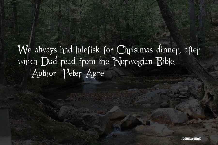Dad For Christmas Quotes By Peter Agre