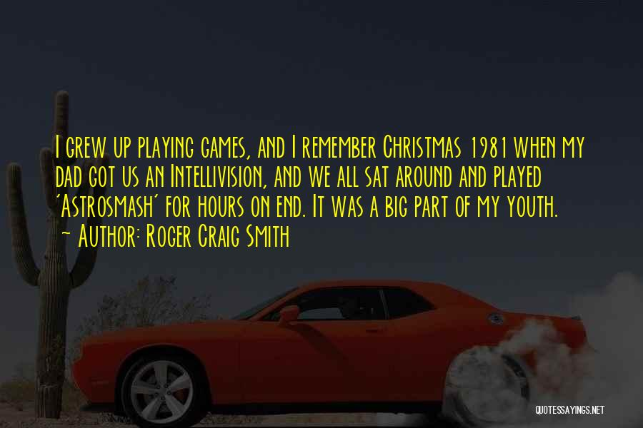 Dad For Christmas Quotes By Roger Craig Smith