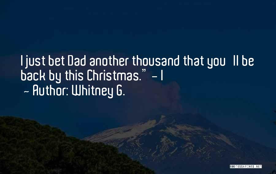 Dad For Christmas Quotes By Whitney G.