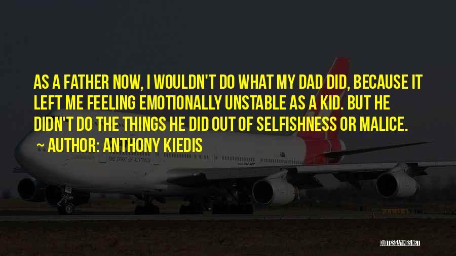 Dad Left Quotes By Anthony Kiedis