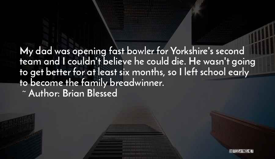 Dad Left Quotes By Brian Blessed