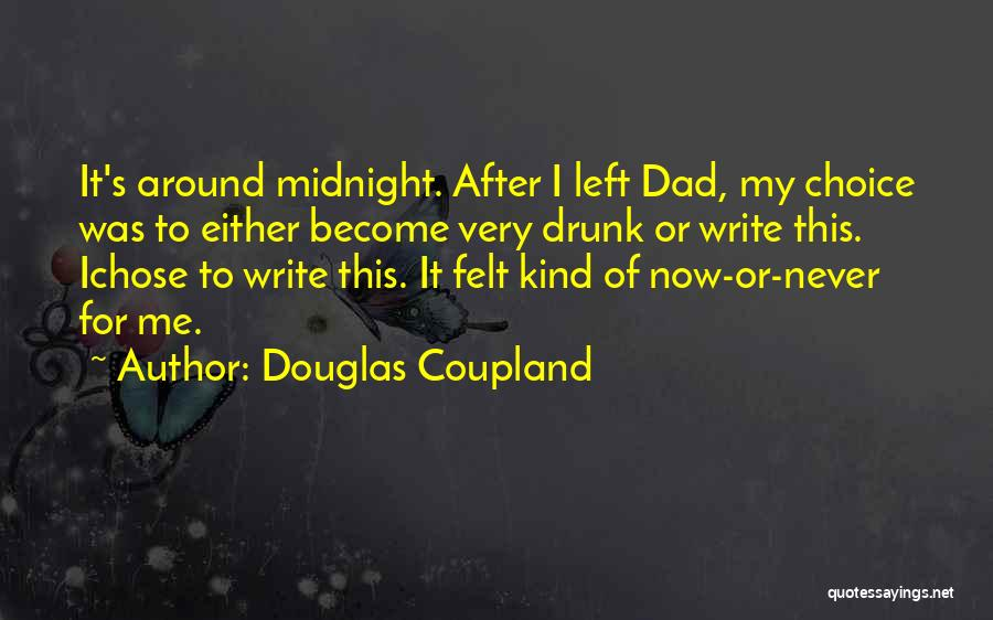 Dad Left Quotes By Douglas Coupland