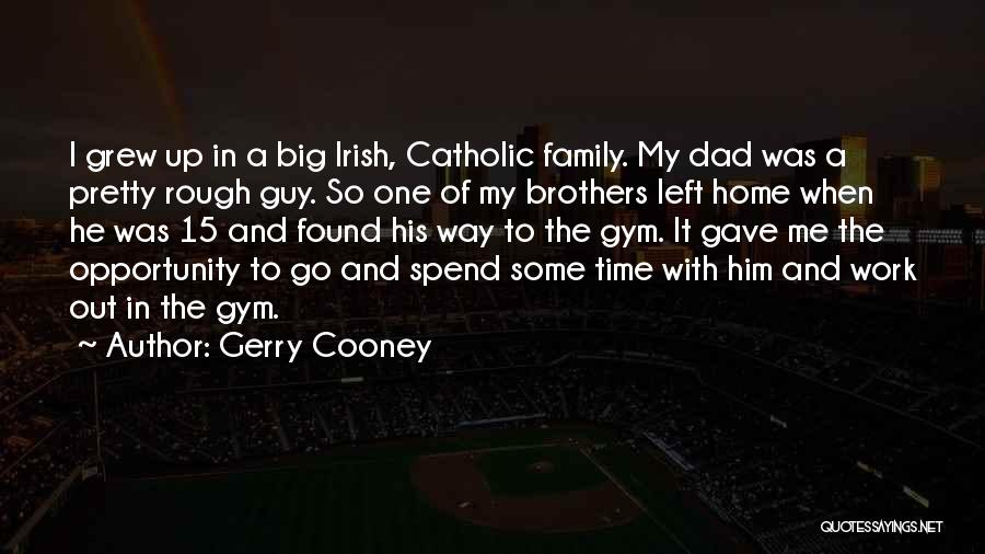 Dad Left Quotes By Gerry Cooney