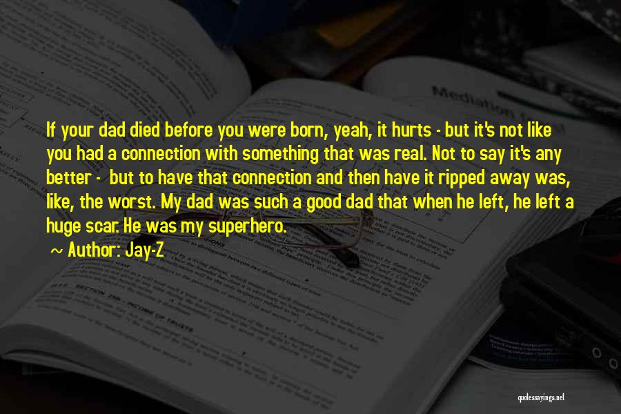 Dad Left Quotes By Jay-Z