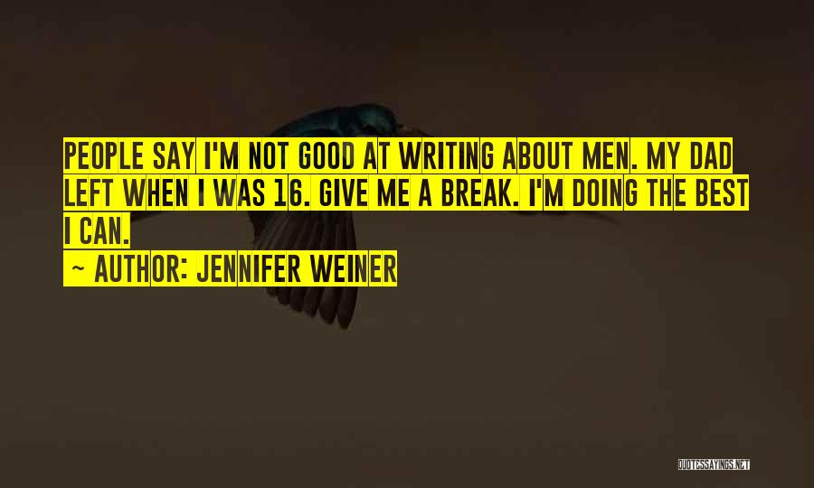 Dad Left Quotes By Jennifer Weiner